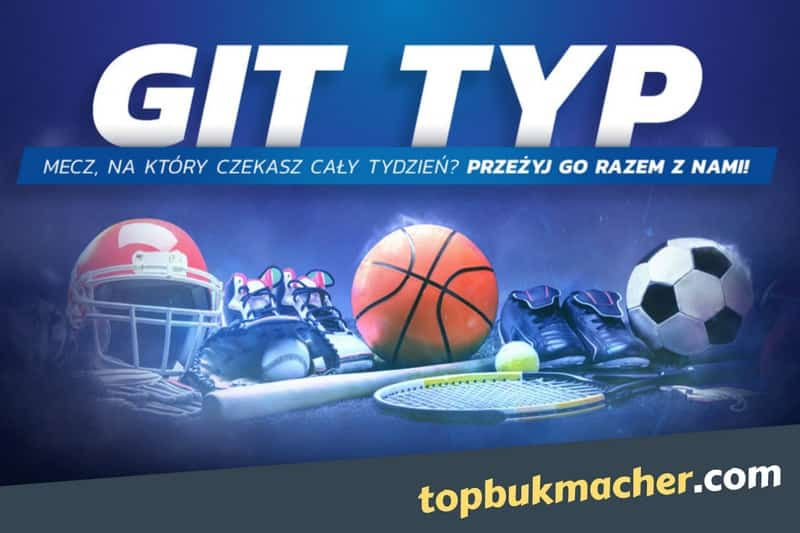 ETOTO – GIT TYP – do odebrania freebet 50 PLN !